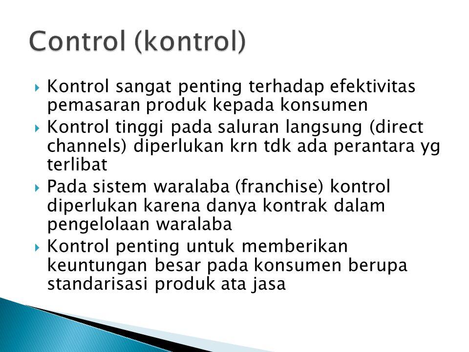 Control (kontrol) Kontrol sangat penting terhadap efektivitas pemasaran produk kepada konsumen.
