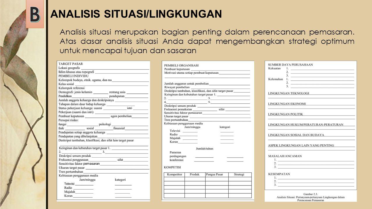 B ANALISIS SITUASI/LINGKUNGAN