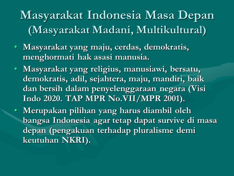 Masyarakat Indonesia Masa Depan (Masyarakat Madani, Multikultural)