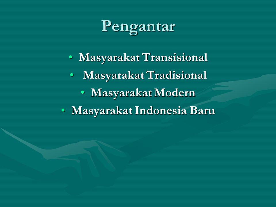 Pengantar Masyarakat Transisional Masyarakat Tradisional