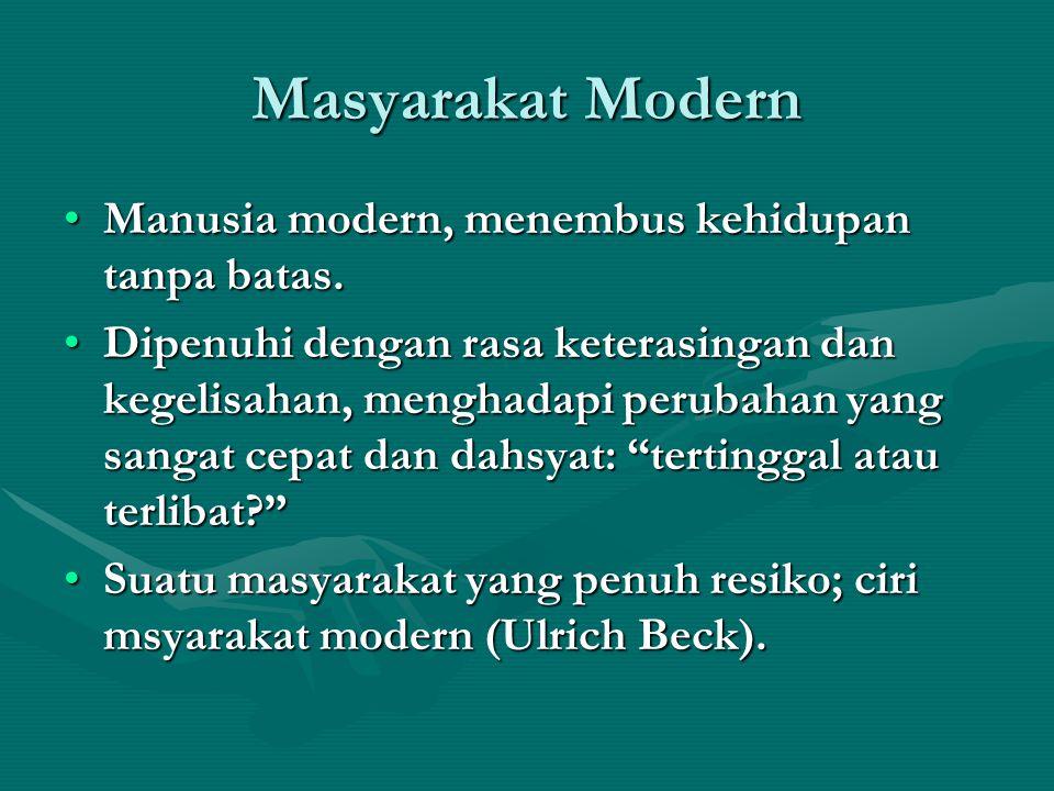 Masyarakat Modern Manusia modern, menembus kehidupan tanpa batas.