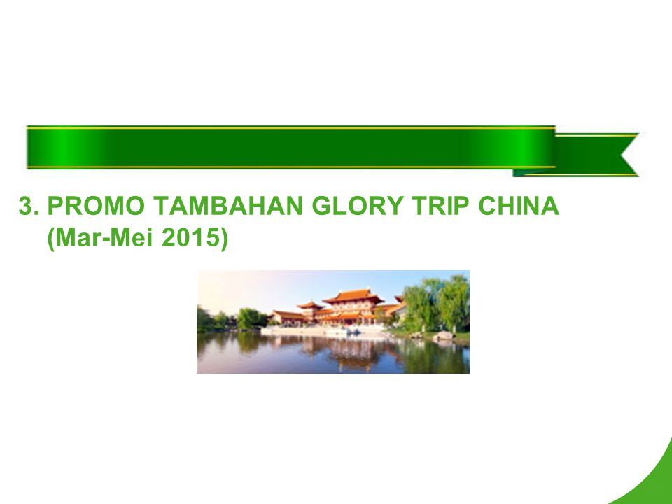 3. PROMO TAMBAHAN GLORY TRIP CHINA (Mar-Mei 2015)