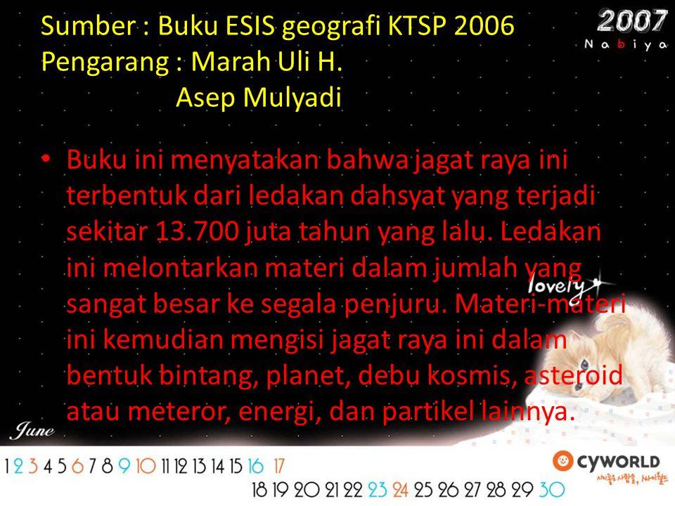 Sumber : Buku ESIS geografi KTSP 2006 Pengarang : Marah Uli H