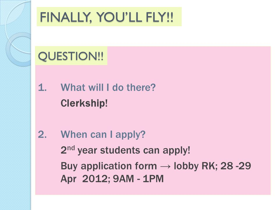 FINALLY, YOU'LL FLY!! QUESTION!! What will I do there Clerkship!
