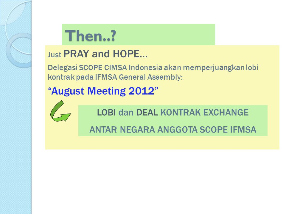 Then.. August Meeting 2012 LOBI dan DEAL KONTRAK EXCHANGE