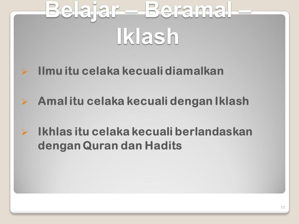 Belajar – Beramal – Iklash