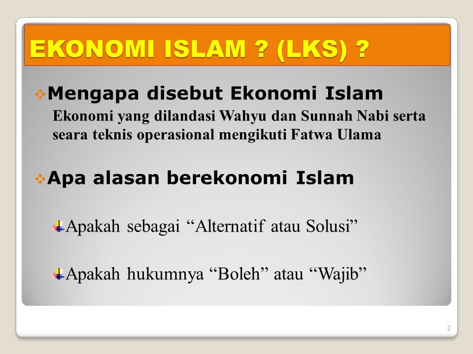 EKONOMI ISLAM (LKS) Mengapa disebut Ekonomi Islam