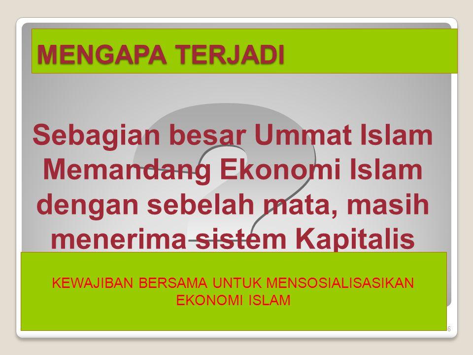 Sebagian besar Ummat Islam Memandang Ekonomi Islam