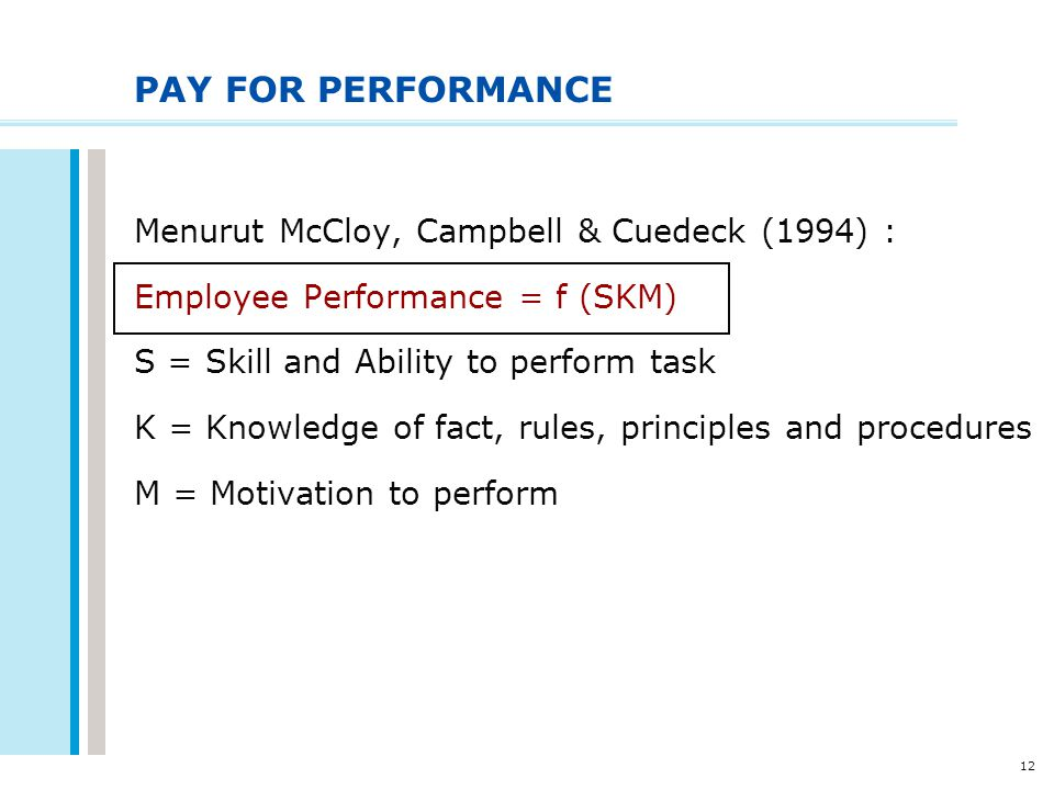 PAY FOR PERFORMANCE Menurut McCloy, Campbell & Cuedeck (1994) :