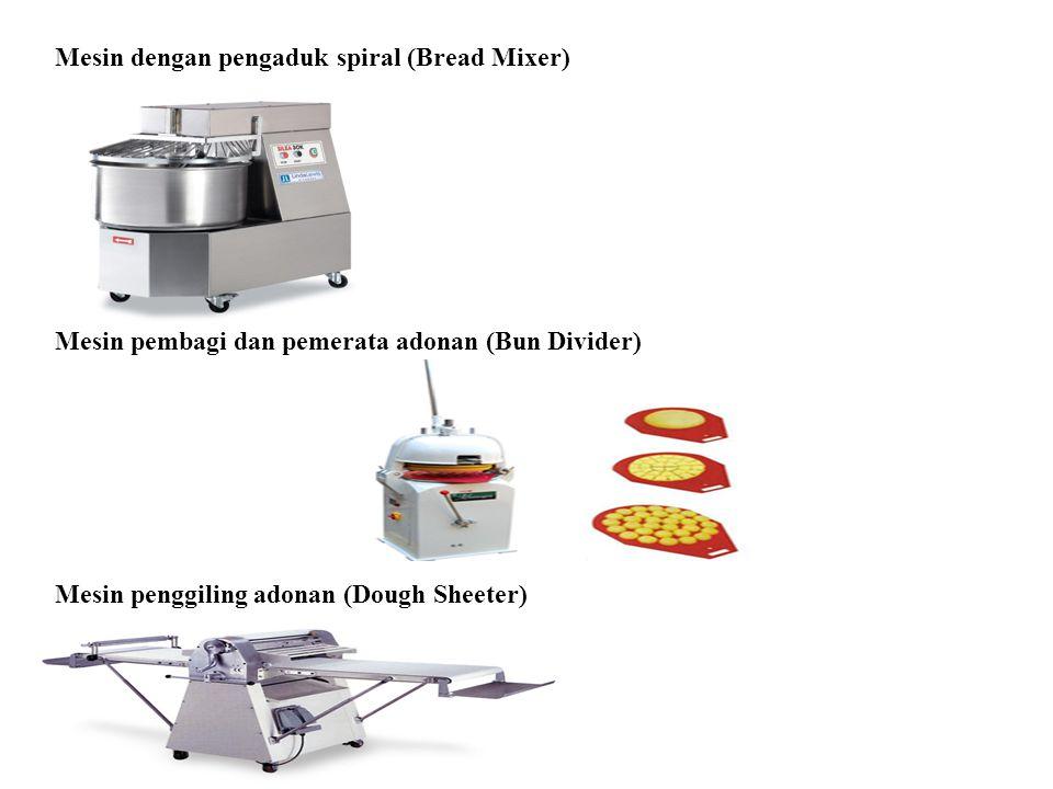 Mesin dengan pengaduk spiral (Bread Mixer)