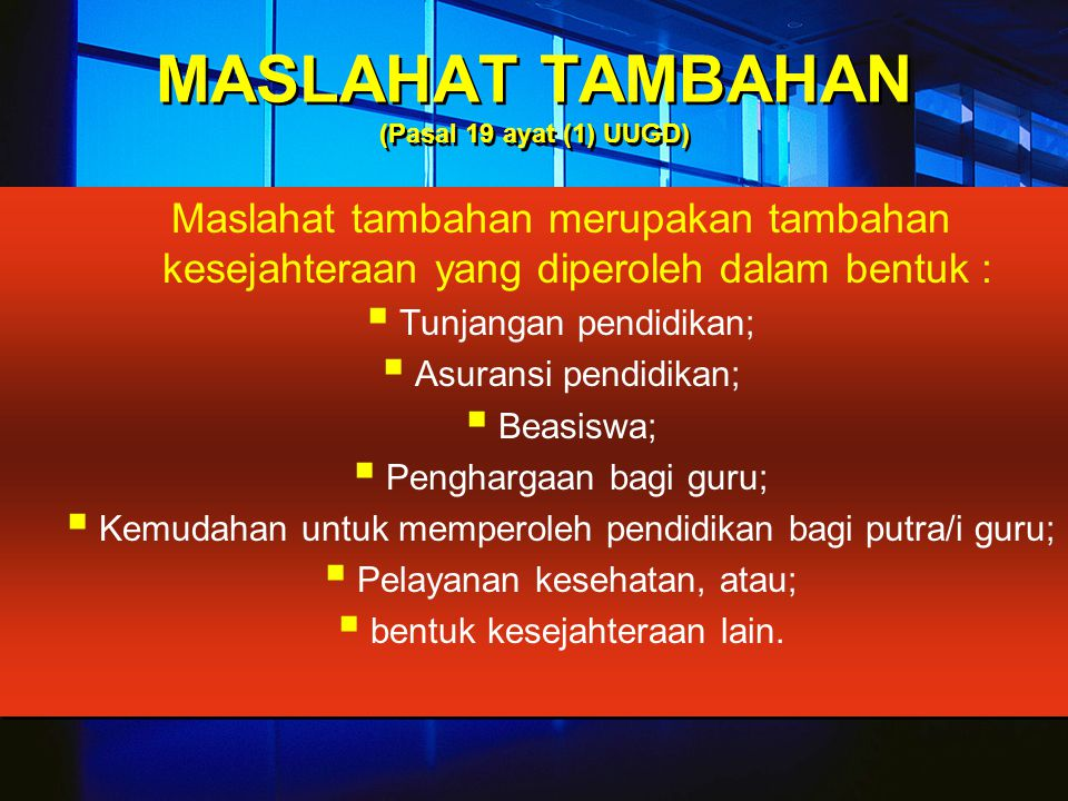 MASLAHAT TAMBAHAN (Pasal 19 ayat (1) UUGD)
