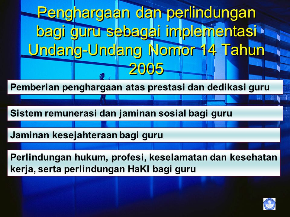 Penghargaan dan perlindungan bagi guru sebagai implementasi Undang-Undang Nomor 14 Tahun 2005