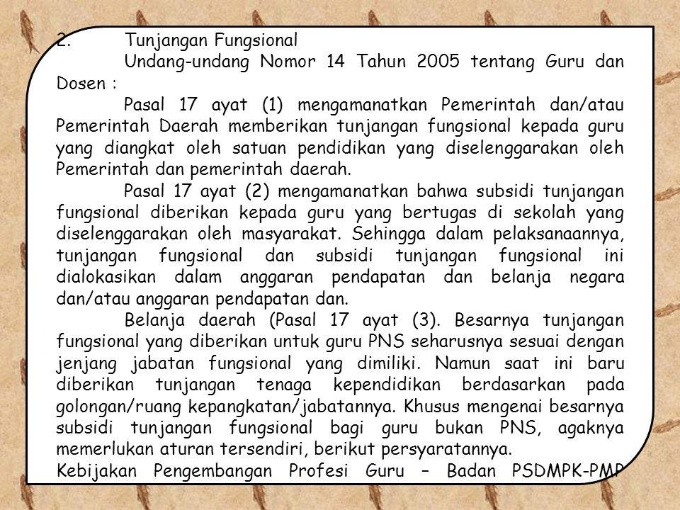 2. Tunjangan Fungsional Undang-undang Nomor 14 Tahun 2005 tentang Guru dan Dosen :