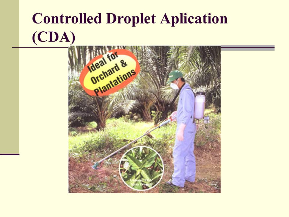 Controlled Droplet Aplication (CDA)