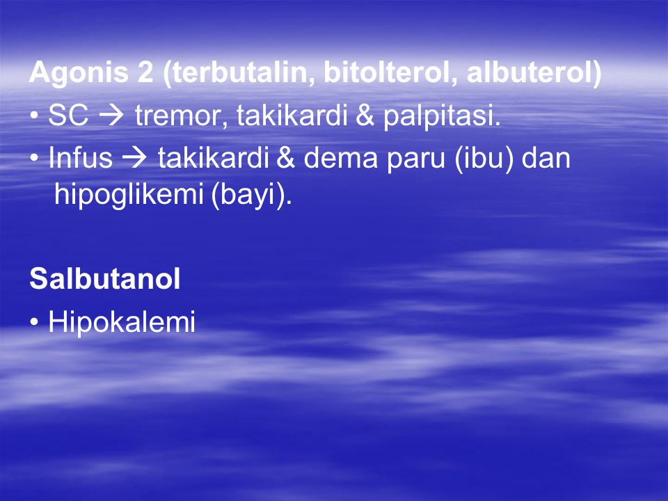 Agonis 2 (terbutalin, bitolterol, albuterol)