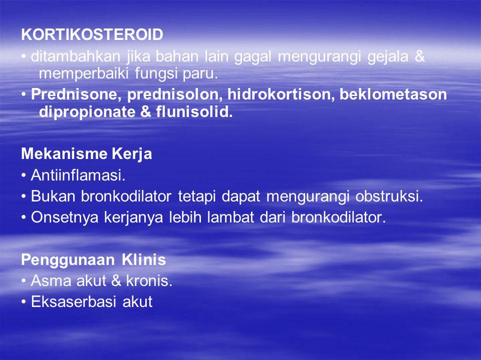 KORTIKOSTEROID • ditambahkan jika bahan lain gagal mengurangi gejala & memperbaiki fungsi paru.