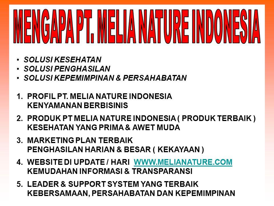 MENGAPA PT. MELIA NATURE INDONESIA