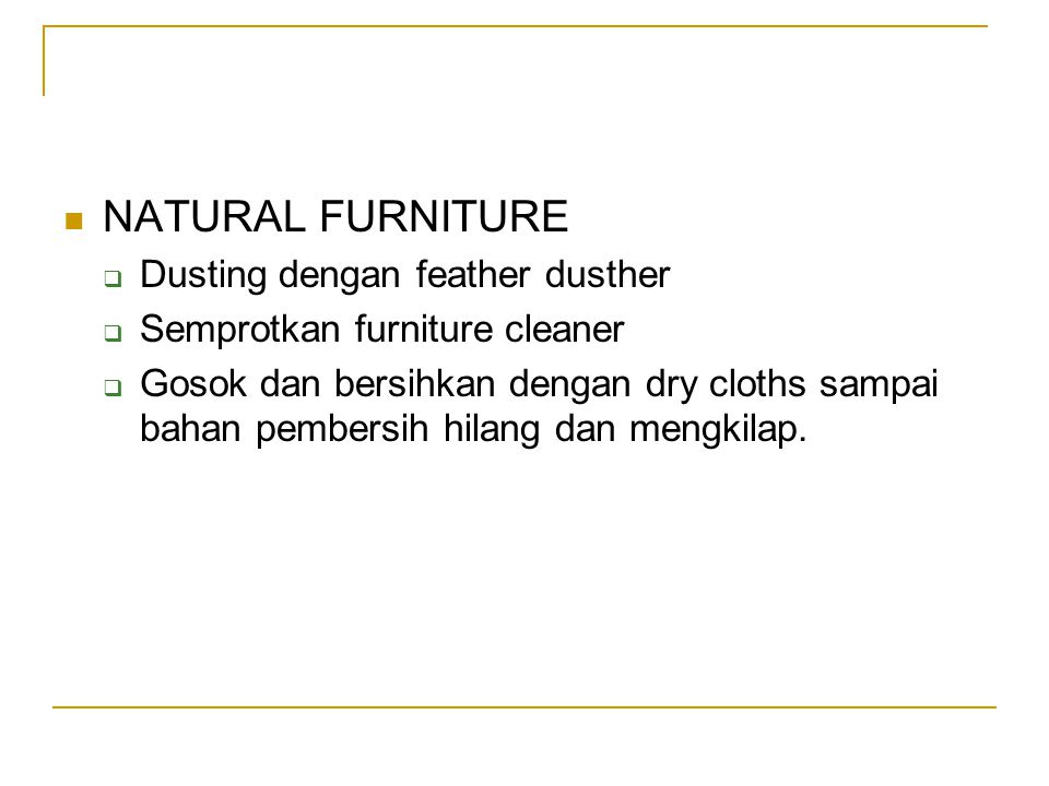 NATURAL FURNITURE Dusting dengan feather dusther