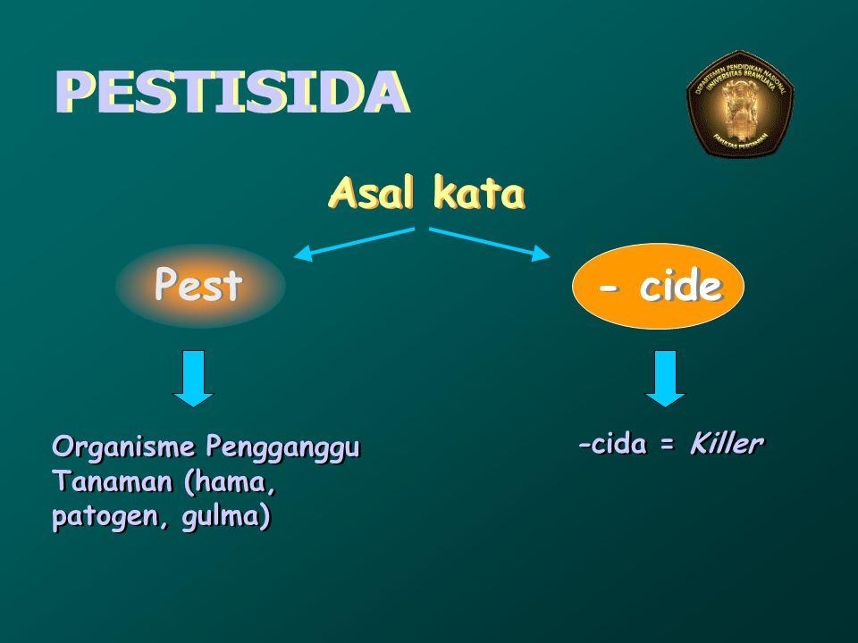 PESTISIDA Asal kata Pest - cide