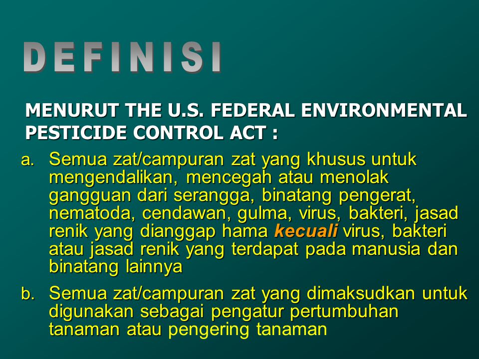 MENURUT THE U.S. FEDERAL ENVIRONMENTAL PESTICIDE CONTROL ACT :