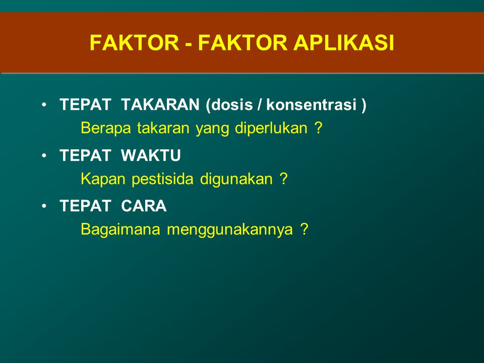 FAKTOR - FAKTOR APLIKASI