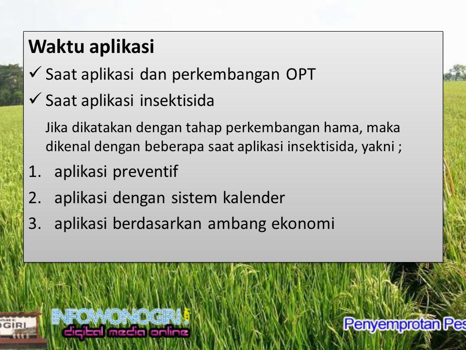 Waktu aplikasi Saat aplikasi dan perkembangan OPT