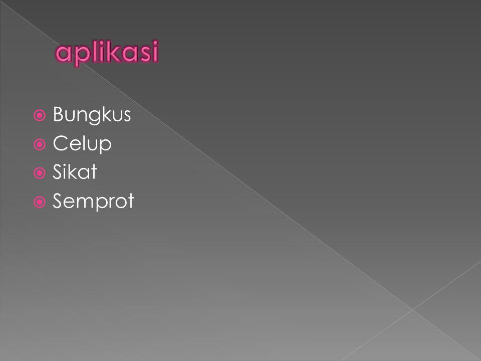 aplikasi Bungkus Celup Sikat Semprot