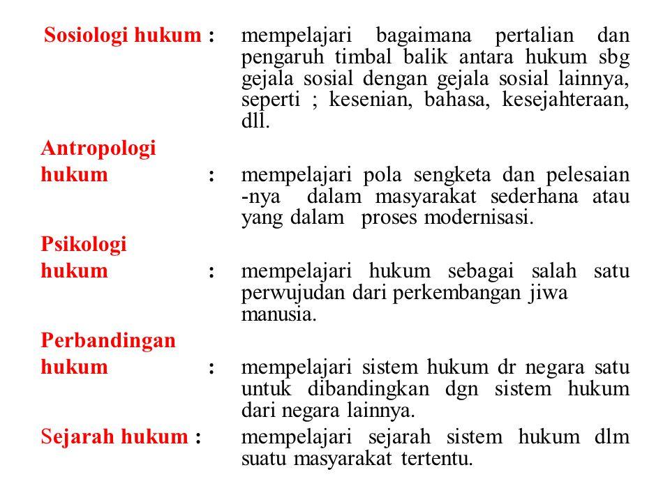 Sosiologi hukum :. mempelajari bagaimana pertalian dan