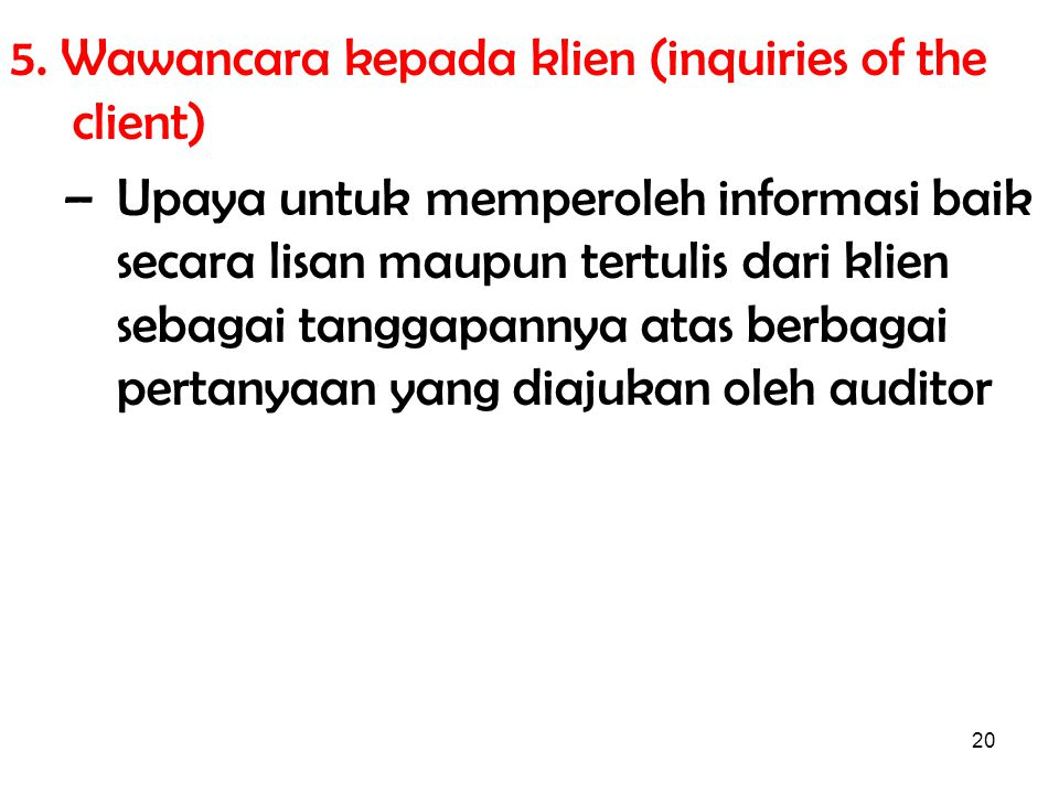 5. Wawancara kepada klien (inquiries of the client)