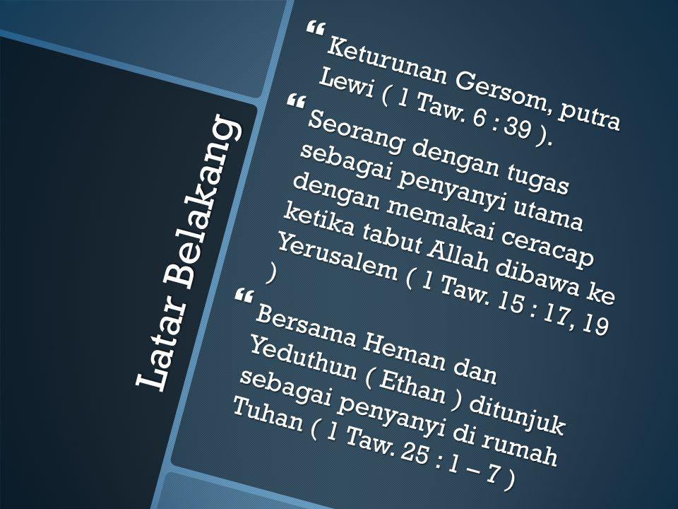 Latar Belakang Keturunan Gersom, putra Lewi ( 1 Taw. 6 : 39 ).