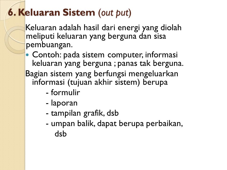 6. Keluaran Sistem (out put)