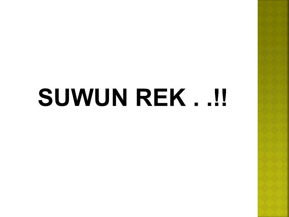 SUWUN REK . .!!