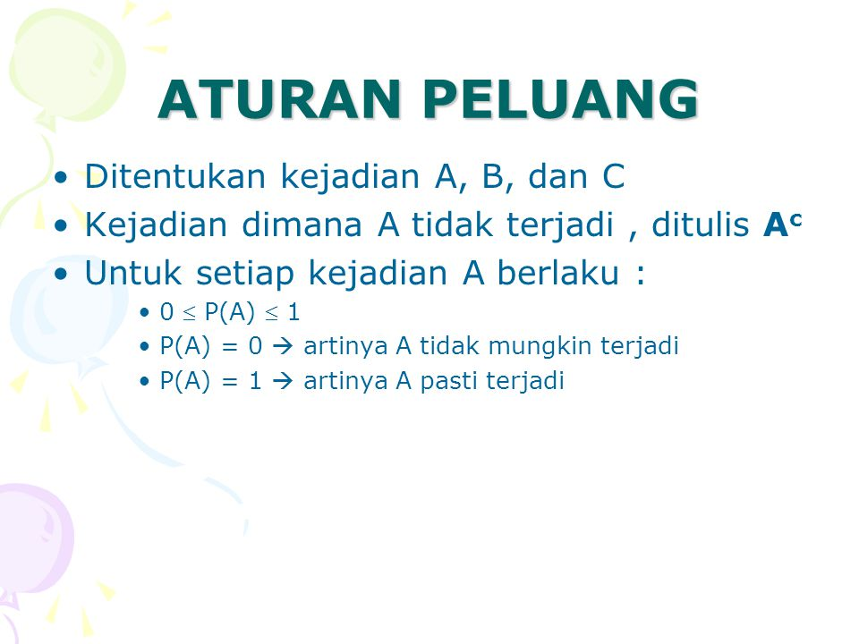 ATURAN PELUANG Ditentukan kejadian A, B, dan C