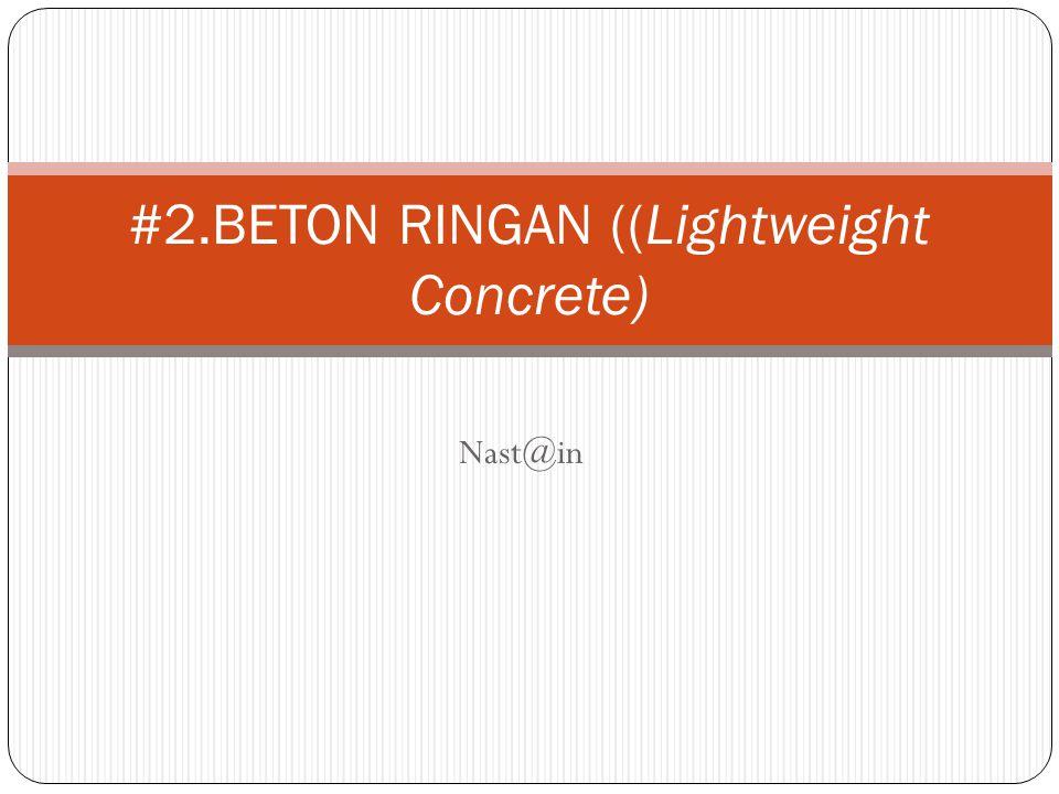 #2.BETON RINGAN ((Lightweight Concrete)
