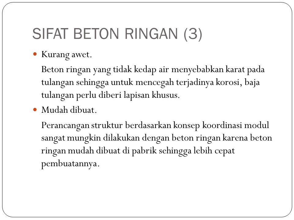 SIFAT BETON RINGAN (3) Kurang awet.