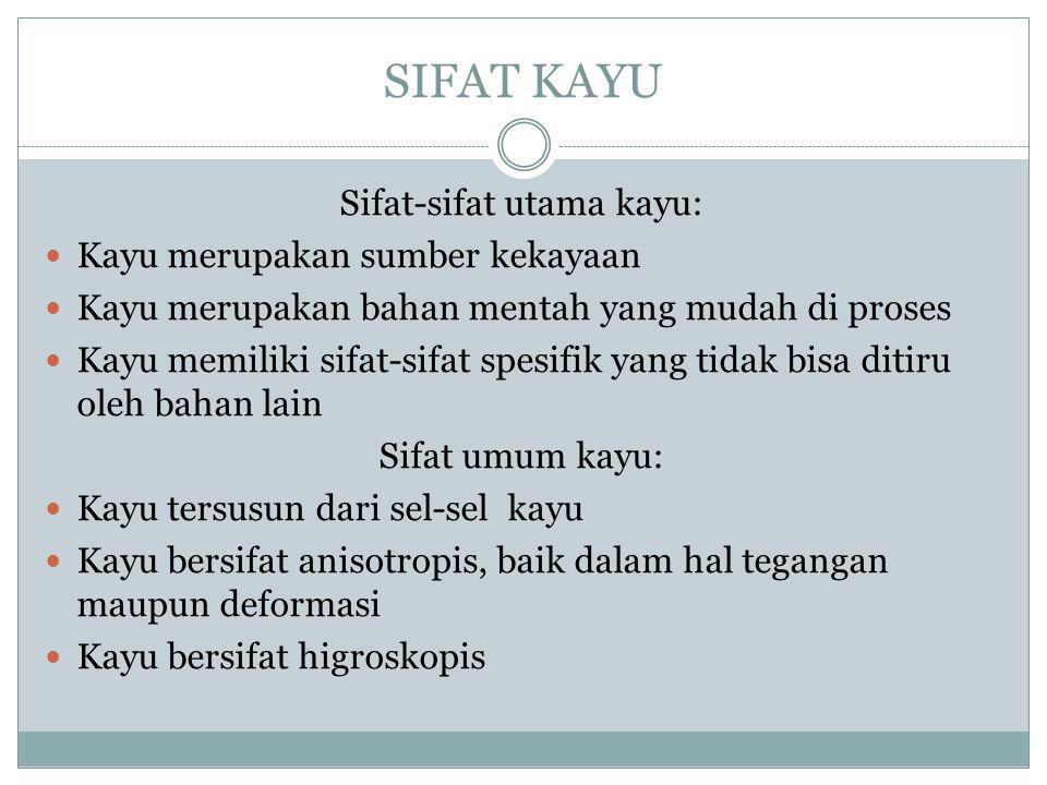 Sifat-sifat utama kayu: