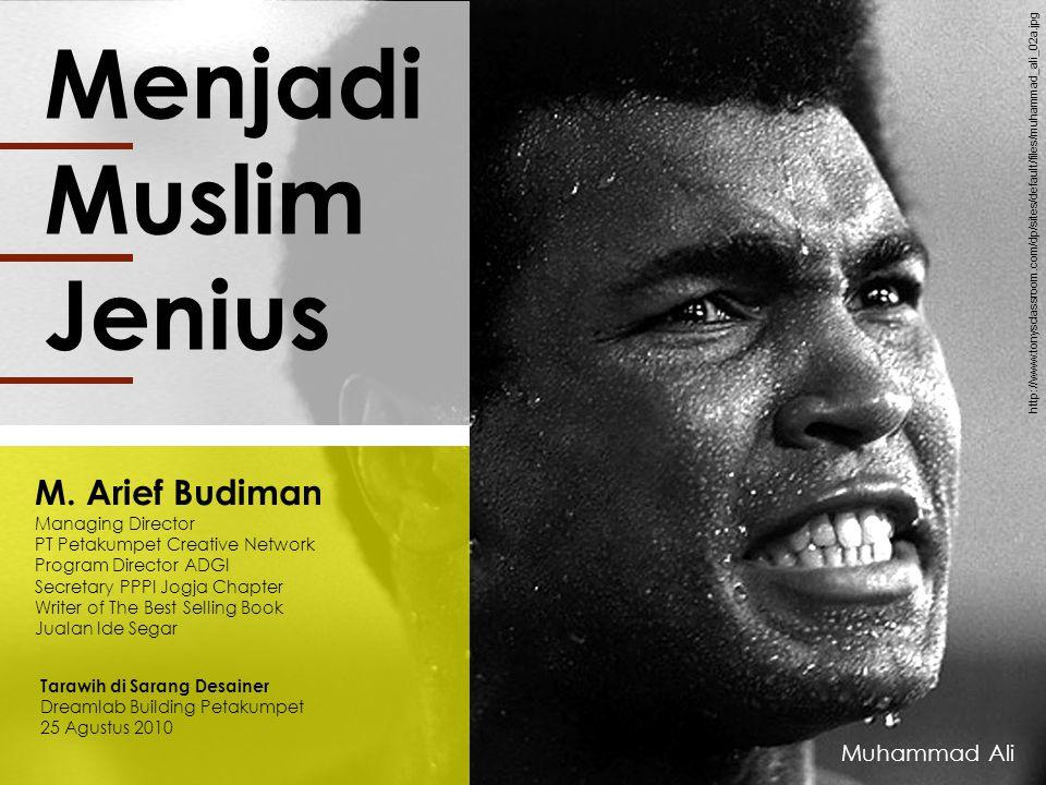 Menjadi Muslim Jenius M. Arief Budiman Muhammad Ali Managing Director