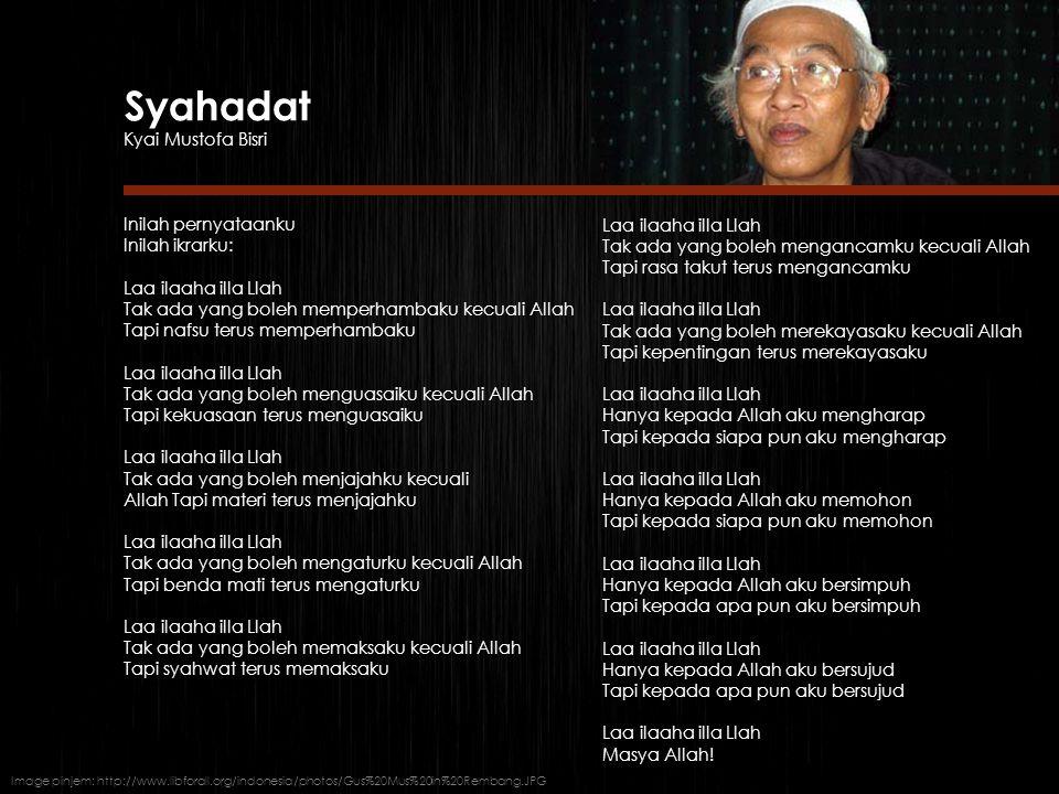 Syahadat Kyai Mustofa Bisri Inilah pernyataanku Inilah ikrarku: