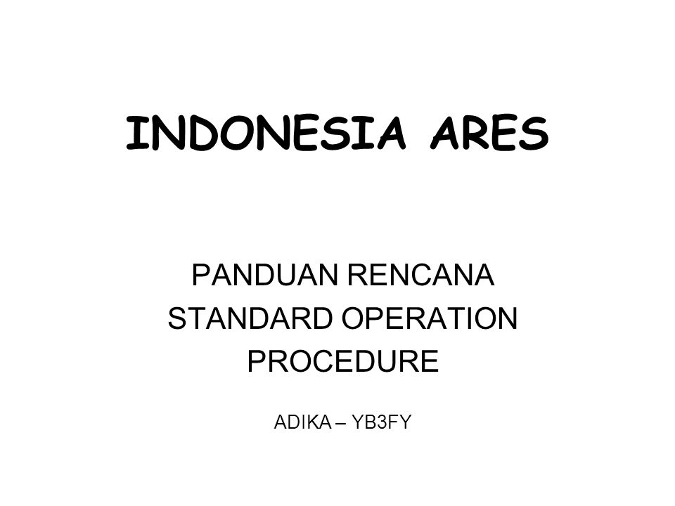 PANDUAN RENCANA STANDARD OPERATION PROCEDURE ADIKA – YB3FY