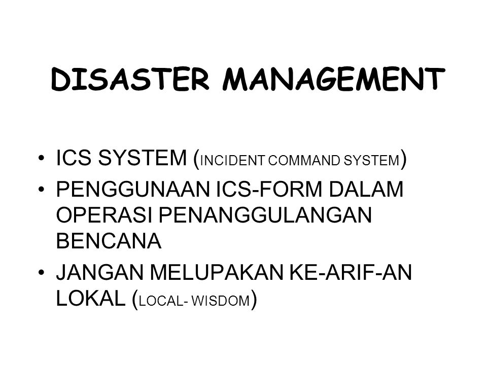 DISASTER MANAGEMENT ICS SYSTEM (INCIDENT COMMAND SYSTEM)