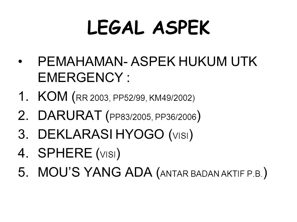 LEGAL ASPEK PEMAHAMAN- ASPEK HUKUM UTK EMERGENCY :