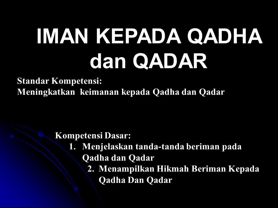 IMAN KEPADA QADHA dan QADAR