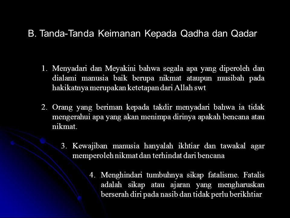 B. Tanda-Tanda Keimanan Kepada Qadha dan Qadar
