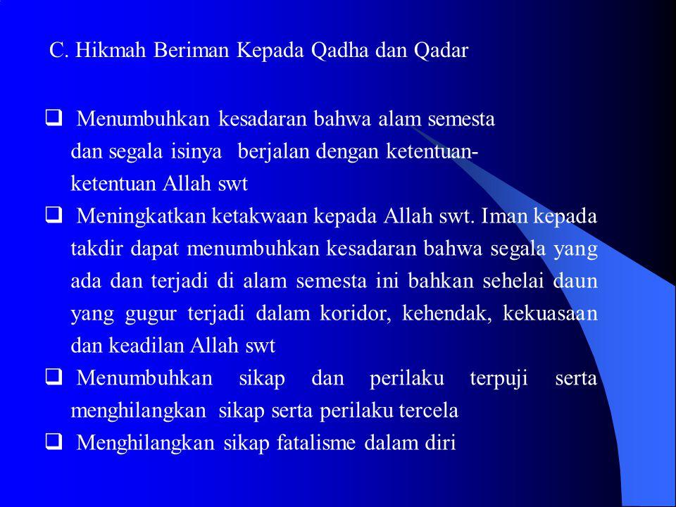 C. Hikmah Beriman Kepada Qadha dan Qadar