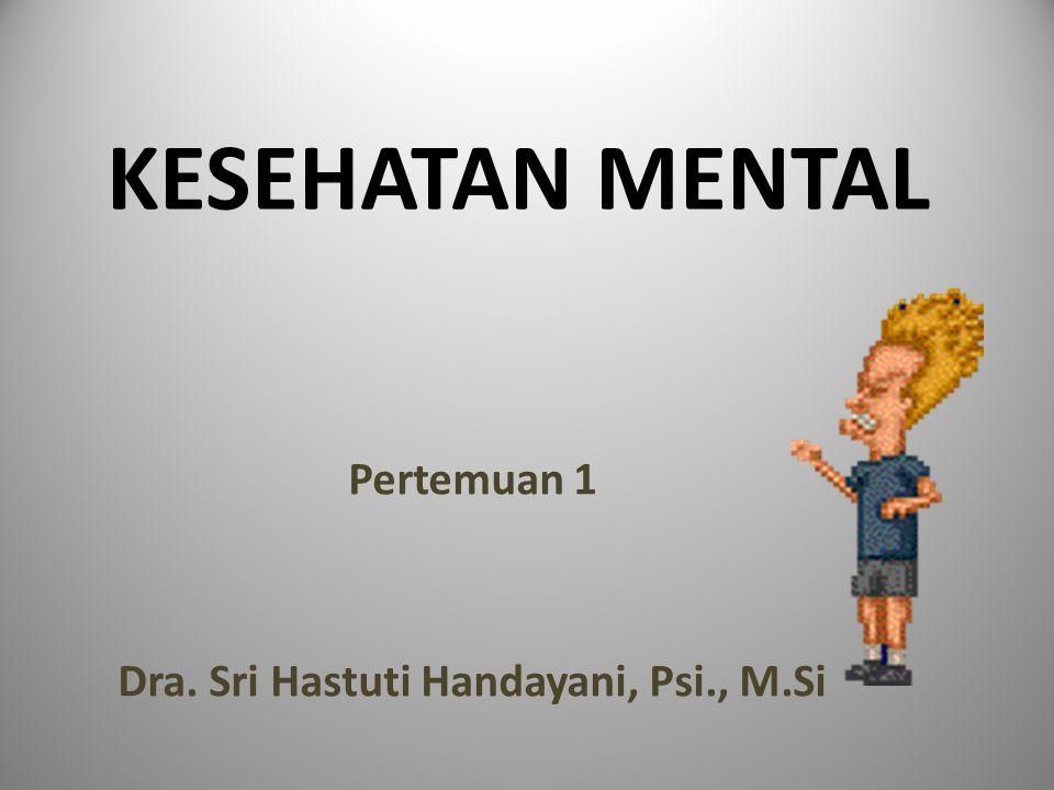 Pertemuan 1 Dra. Sri Hastuti Handayani, Psi., M.Si