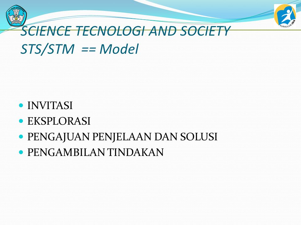 SCIENCE TECNOLOGI AND SOCIETY STS/STM == Model