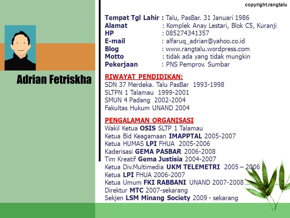Adrian Fetriskha Tempat Tgl Lahir : Talu, PasBar. 31 Januari 1986