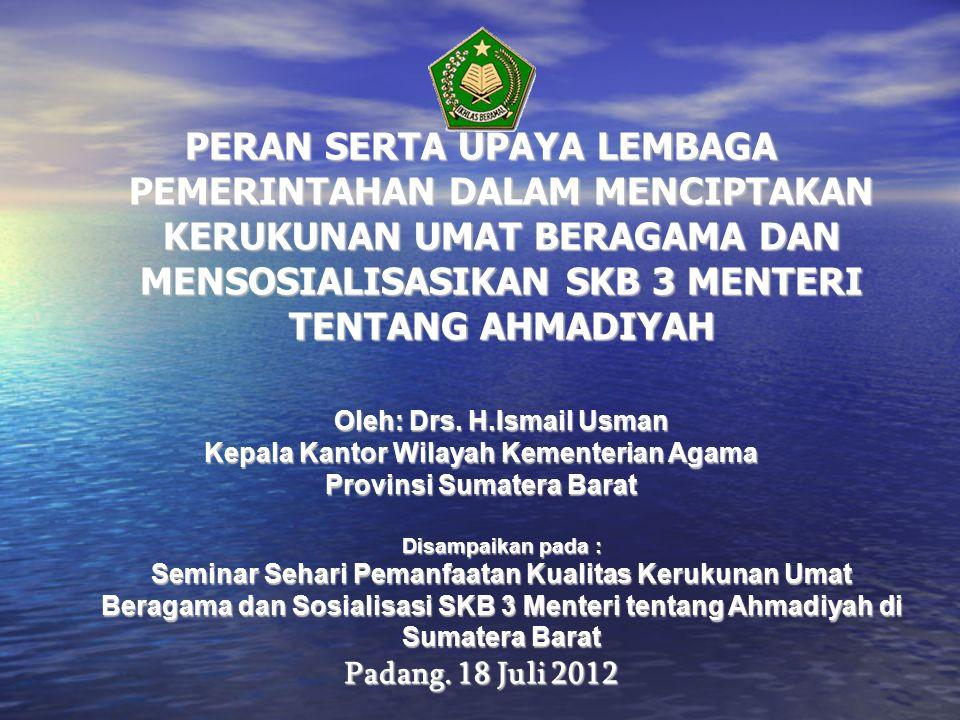 Oleh: Drs. H.Ismail Usman Kepala Kantor Wilayah Kementerian Agama
