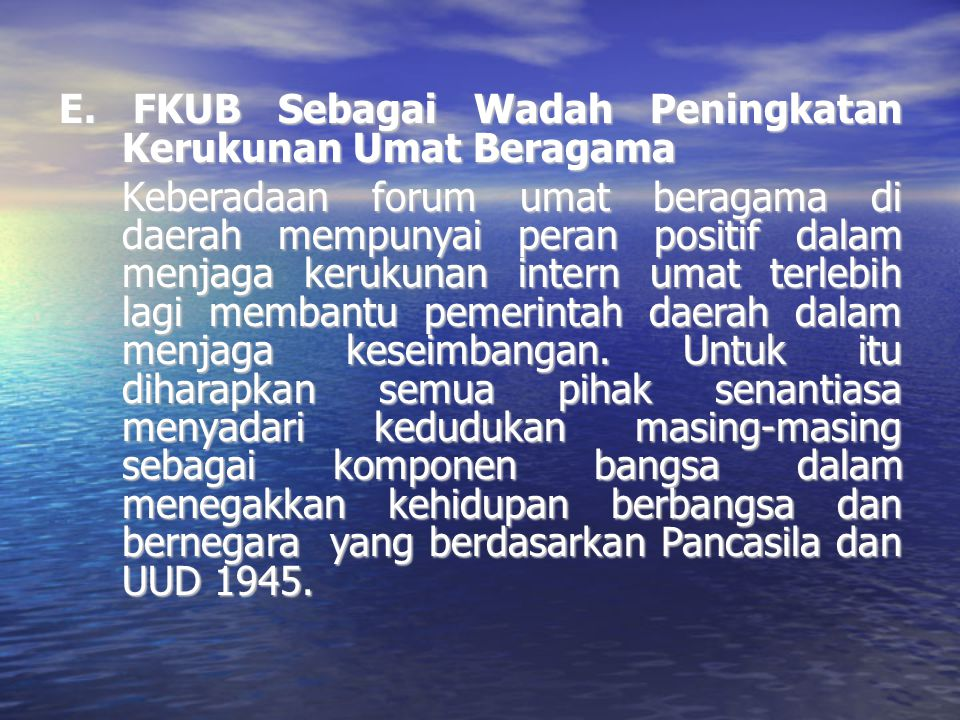 E. FKUB Sebagai Wadah Peningkatan Kerukunan Umat Beragama