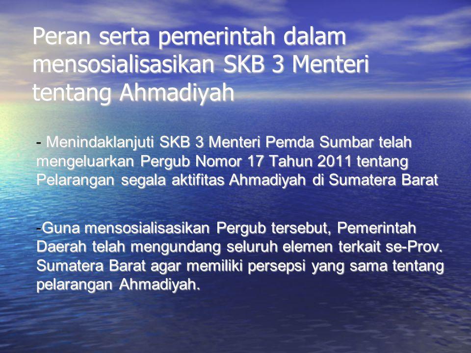 Peran serta pemerintah dalam mensosialisasikan SKB 3 Menteri tentang Ahmadiyah